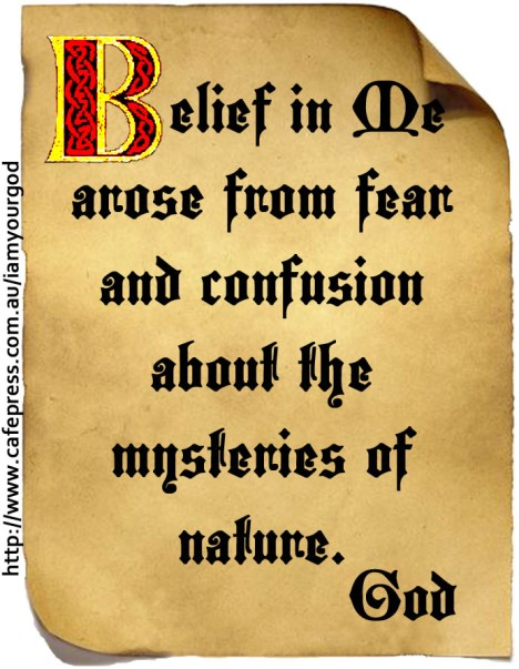 Belief in Me arose from fear and confusion about the mysteries of nature.