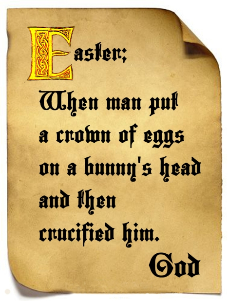 http://iamyourgod.wordpress.com/2014/04/17/god-and-the-easter-bunny/